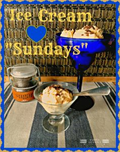 """Ice Cream Sundays""~ Simple & Sweet Dessert"