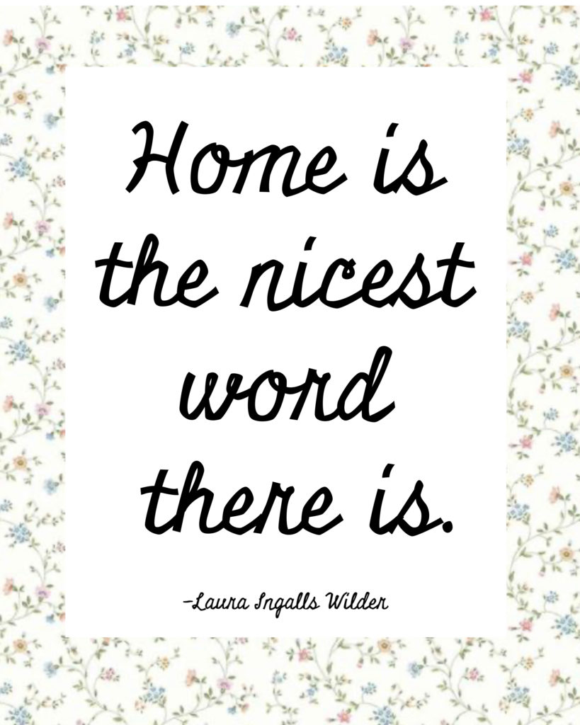 Laura Ingalls Wilder Quote 3 White Arrows Home